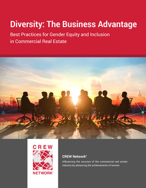 Diversity: The Business Advantage. Best Practices for Gender Equity and Inclusion in Commercial Real Estate
